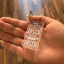 Acryl Schlüsselanhänger - Manchmal bist du echt ein Arsch